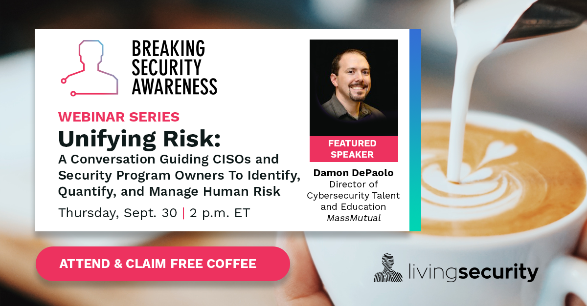 Unifying Risk: A Conversation Guiding CISOs and Security Program Owners To Identify, Quantify, and Manage Human Risk